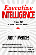 Justin Menkes: Executive Intelligence : What All Great Leaders Have