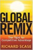 Global Remix — The Fight for Competitive Advantage